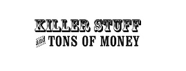 Killer Stuff and Tons of Money